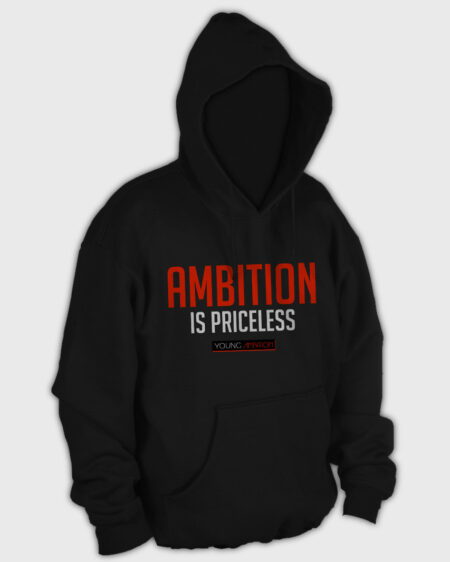 Ambition Is Priceless Hoodie
