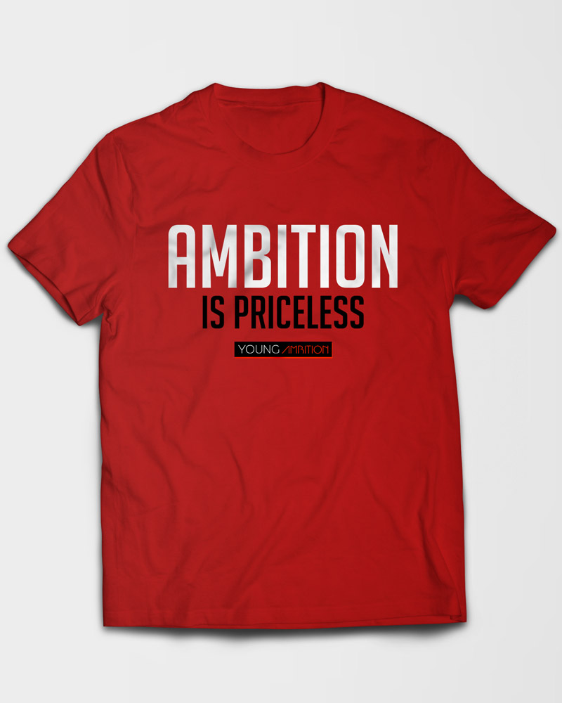 Ambition Is Priceless T-Shirt