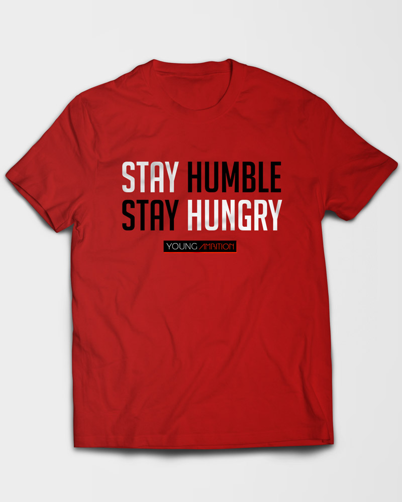 Stay Hungry Stay Humble T-Shirt