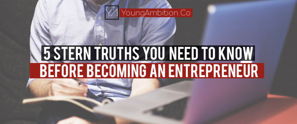 5-Stern-Truths-You-Need-to-Know-Before-Becoming-an-Entrepreneur