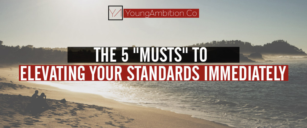 Young-Ambition-Clothing-The-5-Musts-To-Elevating-Your-Standards-Immediately