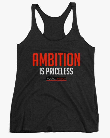 Ambition Is Priceless Women Tank Top