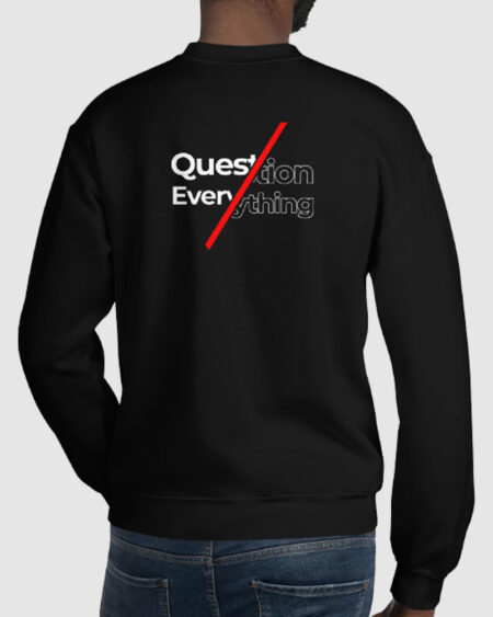 Question Everything Fleece